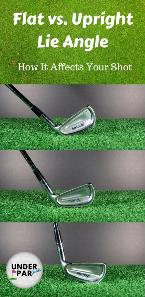 Flat Vs Upright Lie Angle How It Affects Your Shot